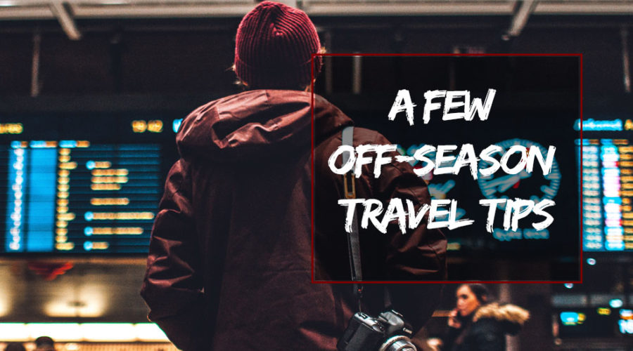 A Few Off-season Travel Tips
