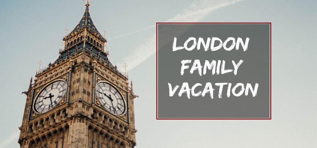 London Family Vacation