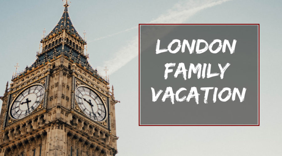 London Family Vacation