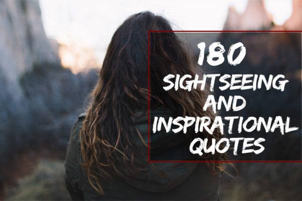 Sightseeing and Inspirational Quotes