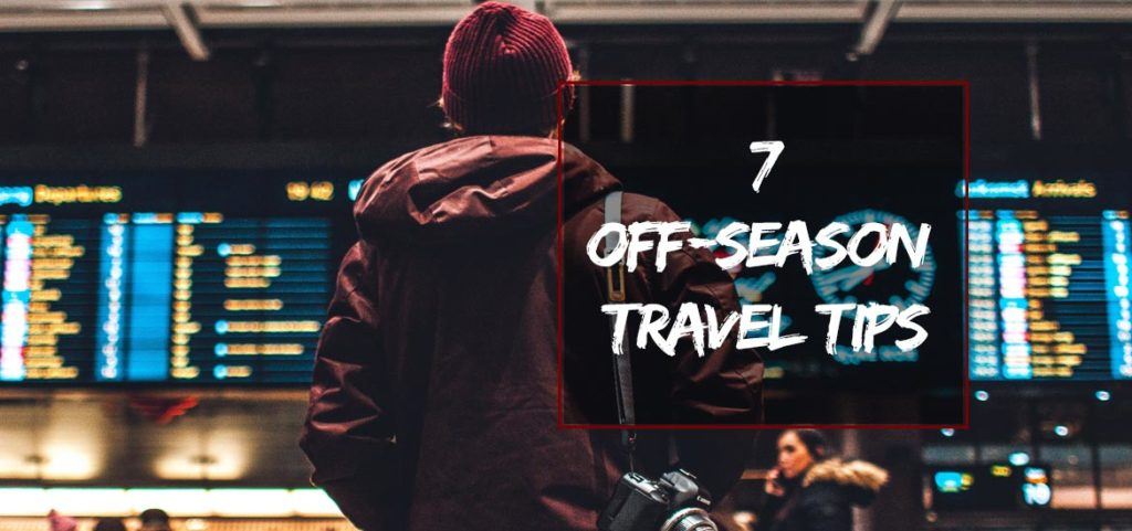 Off-season Travel Tips