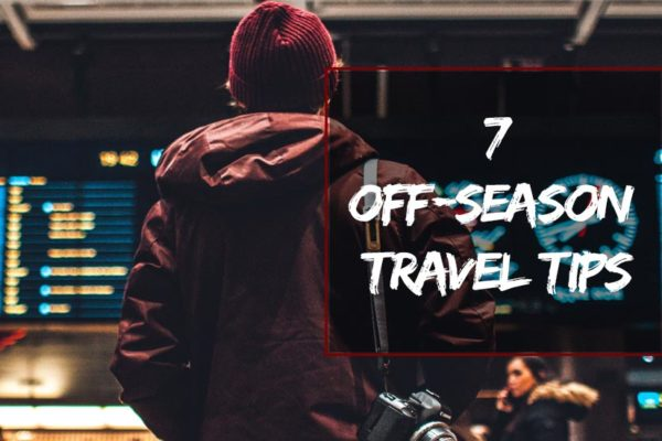 Off-season Travel Tips