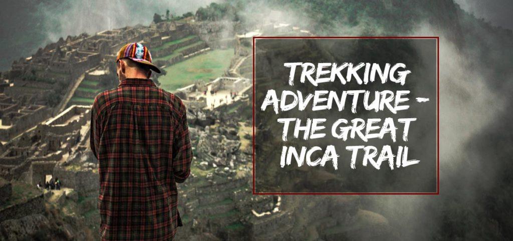 Trekking Adventure - The Great Inca Trail