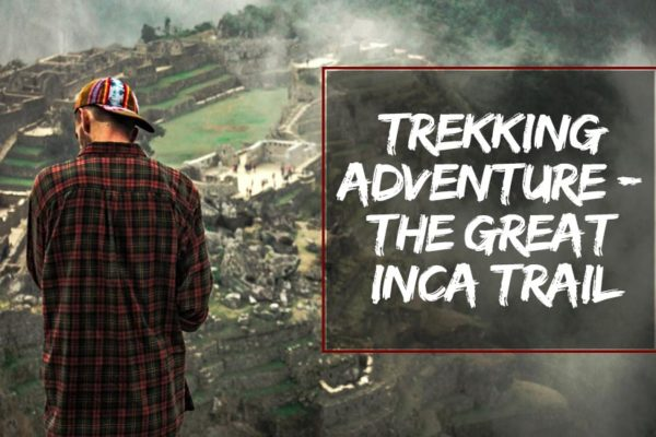 Trekking Adventure - The Great Inca Trail