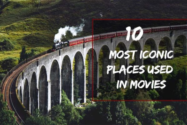 Most Iconic Places Used in Movies