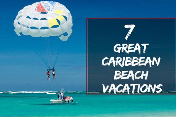 Great Caribbean Beach Vacations