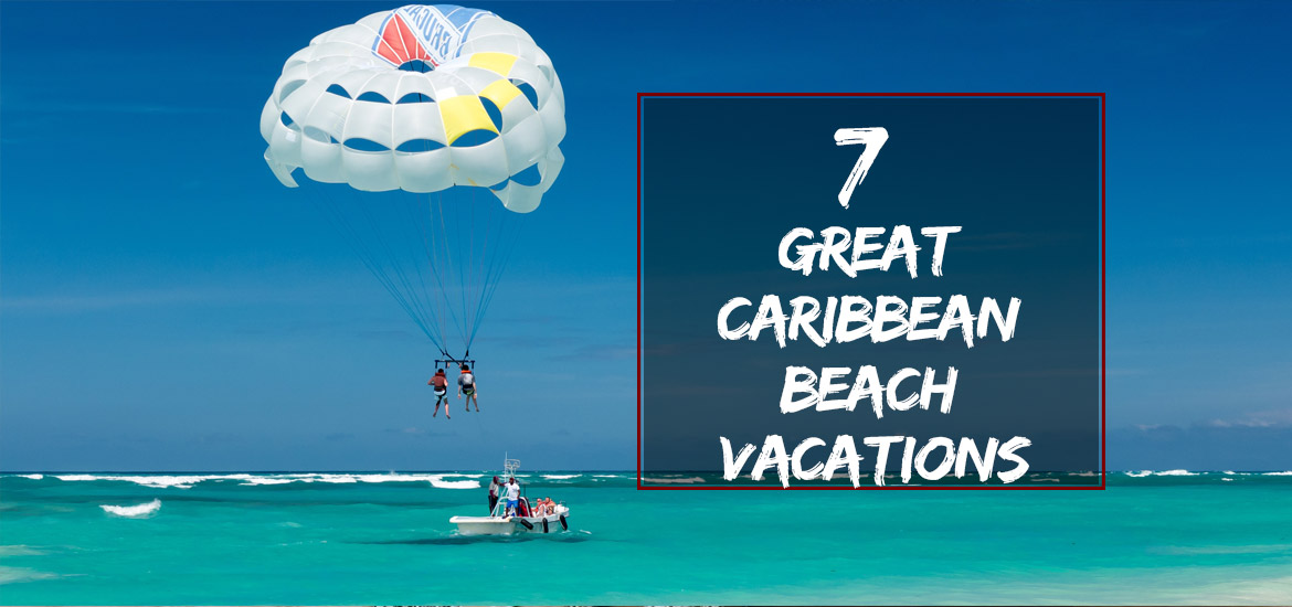 Great Caribbean Beach Vacations