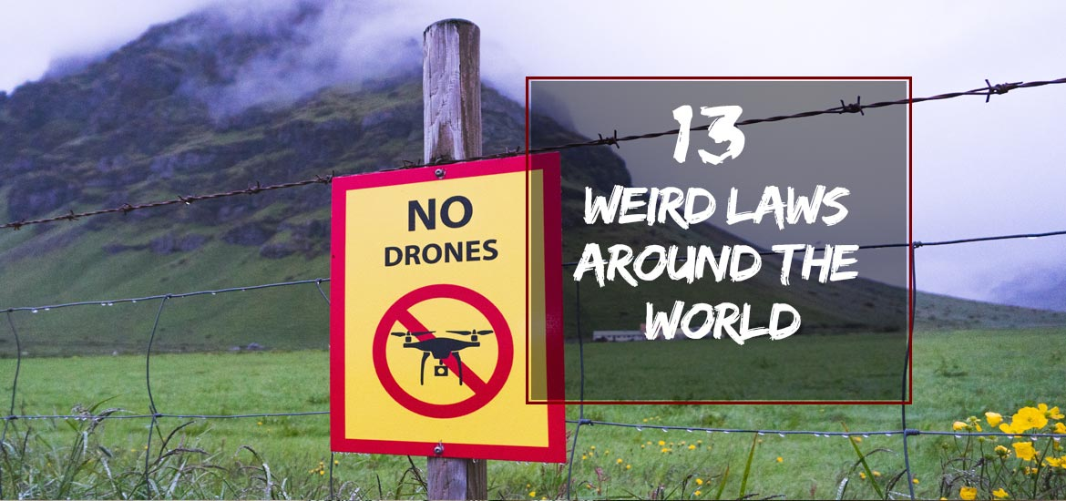 13 Weird Laws to be Aware of When You Travel — travelesp com