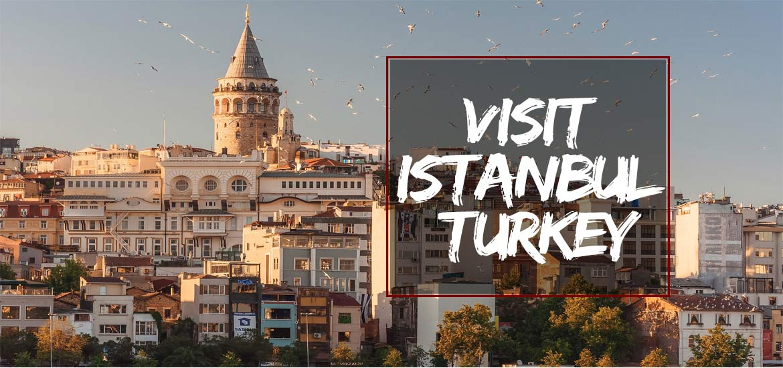 Visit Istanbul Turkey