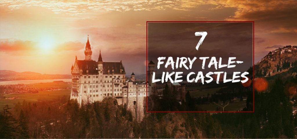 7 Fairy Tale-like Castles