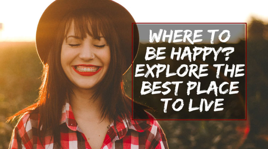 Where to be Happy? Explore the Best Place to Live